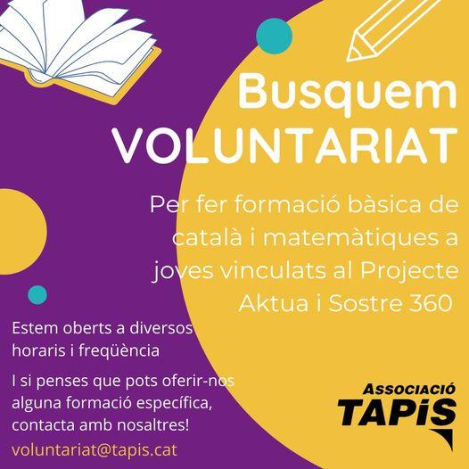 A Tapís necessitem persones voluntàries que puguin fer formació bàsica de català i matemàtiques a JOVES vinculats al Projecte Aktua i al Projecte Sostre 360